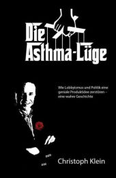 """Das neue Sachbuch von Christoph Klein """"Die Asthma-Lüge"""" bei Amazon"""